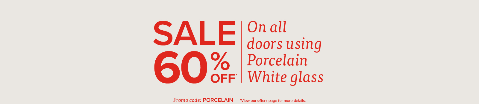 60% off porcelain glass using the code PORCELAIN