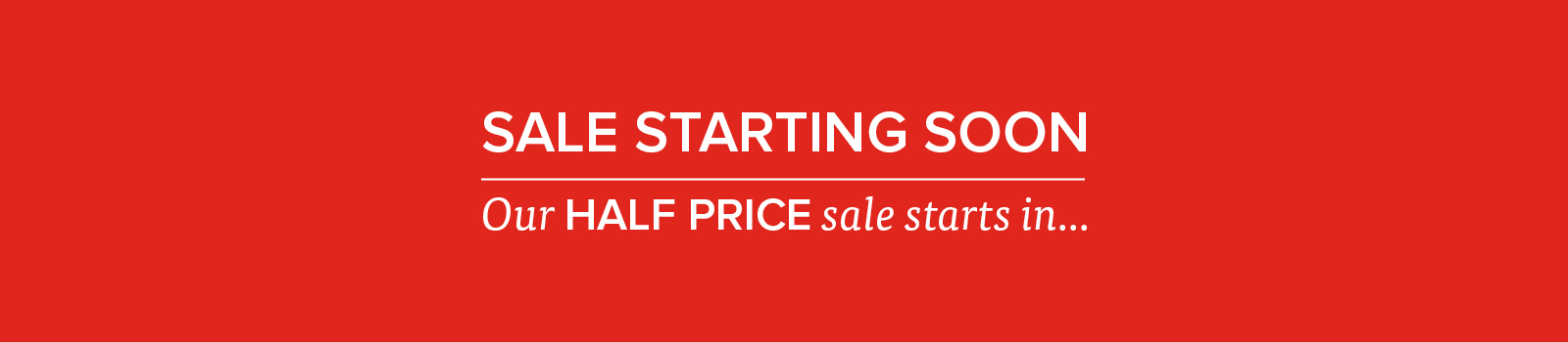 Sale starting soon