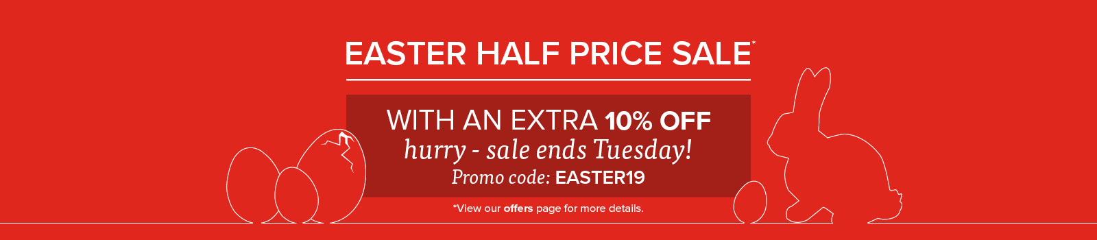 Easter Sale. Use code EASTER19 at the checkout for 55% off